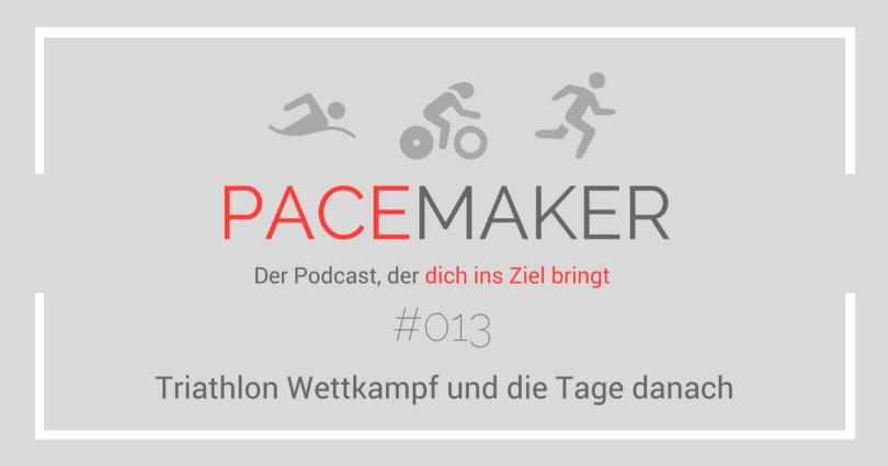 Pacemaker Episode 13: Der Tiathlon Wettkampf und die Tage danach