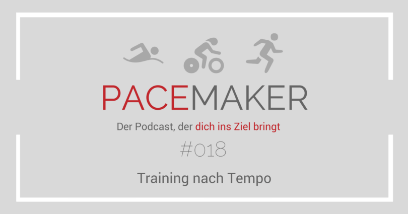 Episode 018: Training nach Tempo