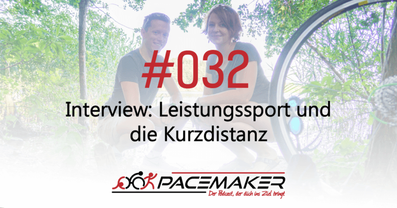 Pacemaker Episode 032: Interview: Leistungssport und die Kurzdistanz (Teil 1)