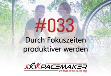 Episode 033: Durch Fokuszeiten produktiver werden