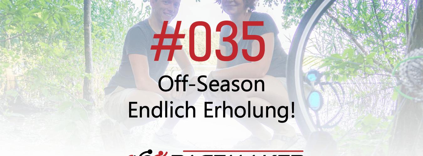 Episode 035: Off-Season endlich Erholung