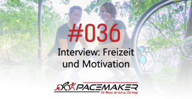 Pacemaker Episode 036: Interview: Freizeit und motivation (Teil 2)