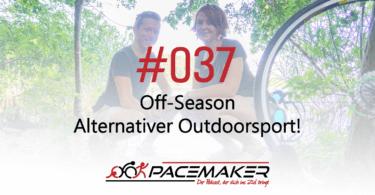 Episode 037: Off-Season - alternativer Outdoorsport