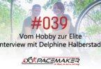 Pacemaker Episode 039: Vom Hobby zur Elite - Interview mit Delphine Halberstadt