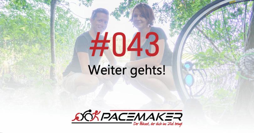 Pacemaker Episode 043: Weiter gehts!
