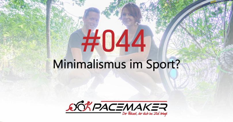 Episode 044: Minimalismus im Sport?
