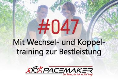 Pacemaker Episode 047: Mit Wechsel- und Koppeltraining zur Wettkampf-Bestleistung