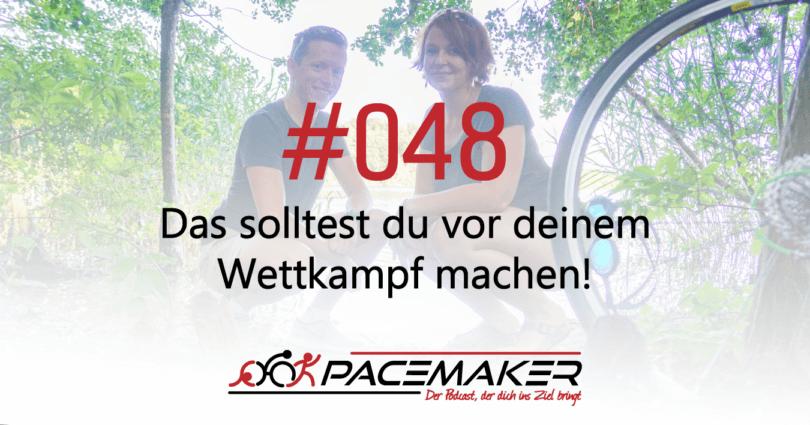 Pacemaker Episode 048: Das solltest du vor deinem Wettkampf machen