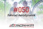 Pacemaker Episode 050: Fahrrad Aerodynamik