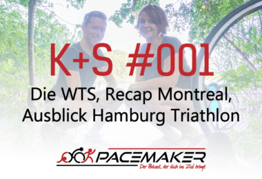 K+S 001: Die WTS, Recap Montreal, Ausblick Hamburg Triathlon
