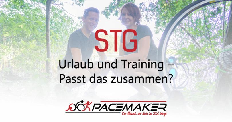 STG: Urlaub und Training – Passt das zusammen?