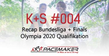 004 K+S: Recap Bundesliga + Finals, Olympia 2020